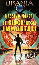 """""""Il gioco degli immortali"""" di Massimo Mongai"""