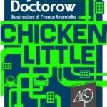 """Chicken Little"" di Cory Doctorow (ediz. ebook, 40K, 2011)"