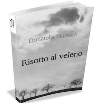 """""""Risotto al veleno"""" di Donatella Massara [ #EbookIncipit ]"""