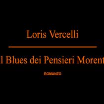 """Il blues dei pensieri morenti"" di Loris Vercelli [ #EbookIncipit ]"