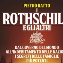 """Ebook a proposito di banche: """" I Rothschild e gli altri. Dal governo del mondo all'indebitamento delle nazioni [...] """" di Pietro Ratto"""