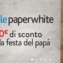 Kindle PaperWhite scontato 20 euro fino al 17 marzo 2016 #FestaDelPapà