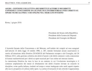 AGCM, Bollettino n. 19, 6 giugno 2016, pp. 17-20: AS1281 - Gestione collettiva dei diritti d'autore e dei diritti connessi e concessione di licenze multiterritoriali per i diritti su opere musicali per l'uso online nel mercato interno.