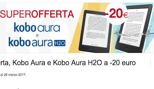 Prosegue l'offerta sconto ereader Kobo Aura e H2O fino al 26 marzo