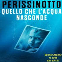 'Quello che l'acqua nasconde' – Video Cap. 1 letto dall'autore Alessandro Perissinotto