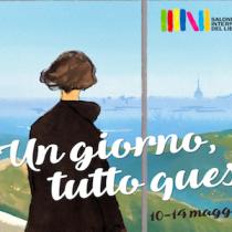 Salone del Libro Torino 2018:  «Un giorno tutto questo»